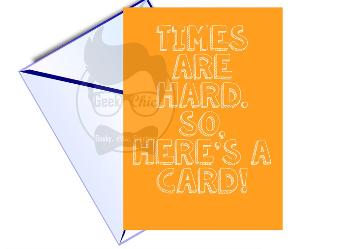Times are hard, so heres a card! ONLINE